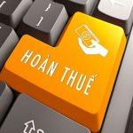Dịch Vụ Hoàn Thuế GTGT – Giải Quyết Dứt Điểm từ A đến Z Cho Doanh Nghiệp